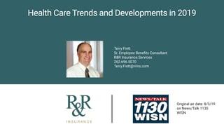 Terry WISN Radio Health Care Trends & Developments in 2019